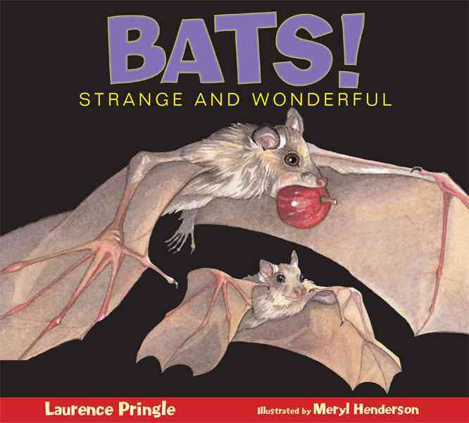 Bats! Strange and Wonderful By Pringle, Laurence/ Henderson, Meryl (ILT)