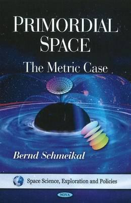 Primordial Space By Schmeikal, Bernd